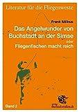 Literatur für die Fliegenweste 02. Das Angelwunder von Buchstadt an der Simse oder Fliegenfischen macht reich