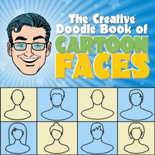 The Creative Doodle Book of Cartoon Faces
