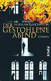 Der gestohlene Abend: Roman von Wolfram Fleischhauer