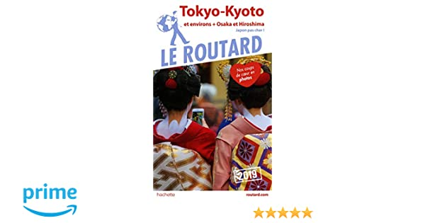 Amazonfr Guide Du Routard Tokyo Kyoto Et Environs 2019 Osaka