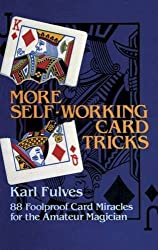 More Self-Working Card Tricks: 88 Foolproof Card Miracles for the Amateur Magician (Dover Magic Books) by Karl Fulves (2011-11-02)