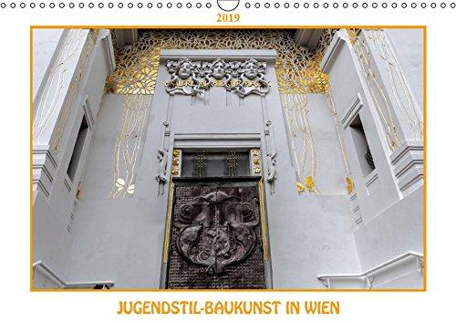 Jugendstil-Baukunst in Wien (Wandkalender 2019 DIN A3 quer): Jugendstil: Beginn moderner Architektur...