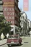 Front cover for the book Liv till varje pris by Kristina Sandberg