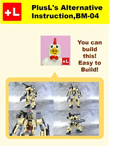 PlusL's Alternative Instruction, BM-04: You can build the BM-04 out of your own bricks! (English Edition)