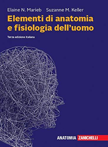 elementi di anatomia e fisiologia dell'uomo. con espansione online