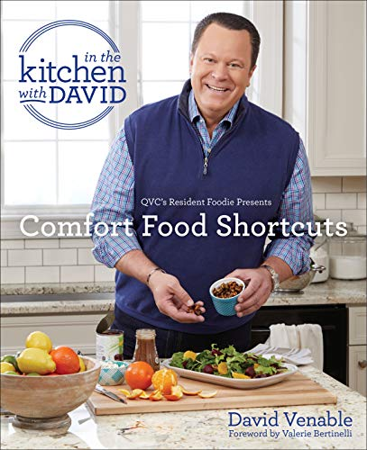 """Comfort Food Shortcuts: An """"In the Kitchen with David"""" Cookbook from QVC's Resident Foodie (English Edition)"""