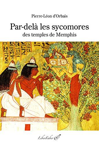 Par-delà les sycomores des temples de Memphis par D'Orbais Pierre-Leon