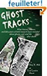 Ghost Tracks: What history, science,...