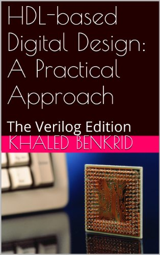 HDL-based Digital Design: A Practical Approach: The Verilog Edition (English Edition) por Khaled Benkrid