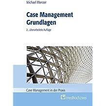 Case Management Grundlagen (Case Management in der Praxis)