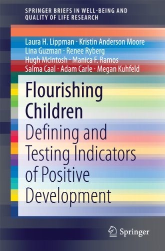 Flourishing Children: Defining and Testing Indicators of Positive Development (SpringerBriefs in Well-Being and Quality of Life Research)