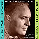 Bruno Walter conducts Mahler Symphonies Nos. 1 & 2