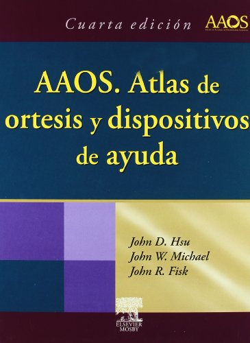 Aaos - atlas de ortesis y dispositivos de ayuda por John D. Hsu