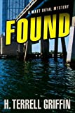 Front cover for the book Found: A Matt Royal Mystery by H. Terrell Griffin