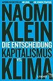 Die Entscheidung: Kapitalismus vs. Klima - Naomi Klein