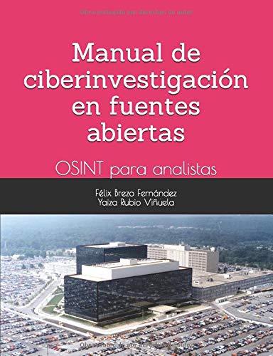 Manual de ciberinvestigación en fuentes abiertas: OSINT para analistas