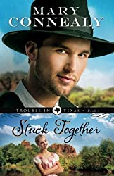 Stuck Together (Trouble in Texas) (Volume 3) by Mary Connealy (2014-06-03)