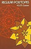 Regular Polytopes (Dover Books on Mathematics)
