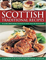 Scottish Traditional Recipes: A Celebration of the Food and Cooking of Scotland