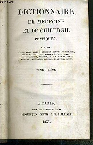 DICTIONNAIRE DE MEDECINE ET DE CHIRURGIE PRATIQUES - TOME DIXIEME. HOMOE-KYST.