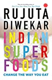 #2: Indian Superfoods: Change the Way You Eat