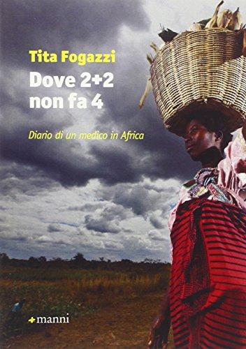 Dove 2+2 non fa 4. Diario di un medico in Africa (Occasioni) por Tita Fogazzi