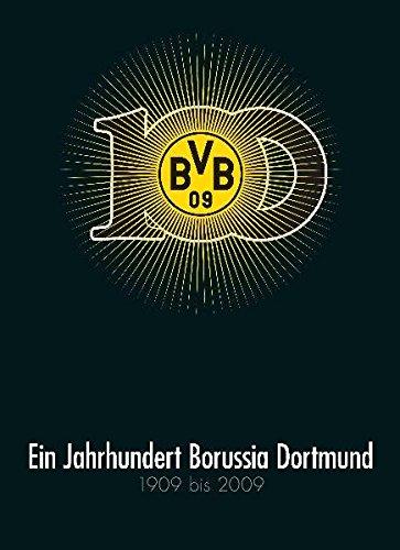 Ein Jahrhundert Borussia Dortmund: 1909 bis 2009
