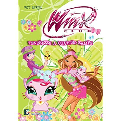Tenerezze A 4 Zampe (Winx Club) (Pet Series)