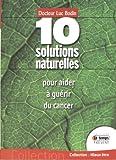 10 solutions naturelles pour aider à guérir du cancer