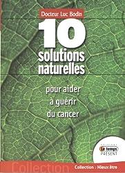 10 Solutions naturelles pour aider à guérir du cancer : Avec des doses infinitésimales