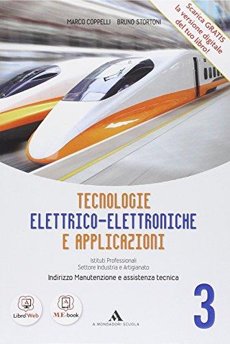 Tecnologie elettricoelettroniche e applicazioni. Per gli Ist. professionali per l'industria e l'artigianato. Con e-book. Con espansione online: 3