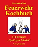 Feuerwehrkochbuch: 112 Rezepte. Spr...