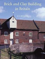 Brick and Clay Building in Britain (Vernacular Buildings Series)