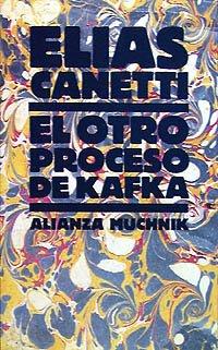 El otro proceso de Kafka: Sobre las cartas a Felice (El Libro De Bolsillo (Lb)) por Elias Canetti