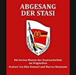 Abgesang der Stasi: Die letzten Monat...