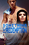 Something Like Redemption (Something Like Normal Book 2)