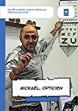 Telecharger Livres Mickael opticien un metier technique et commercial Real BD metiers t 2 (PDF,EPUB,MOBI) gratuits en Francaise
