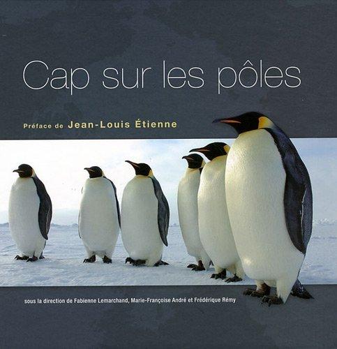 Cap sur les ples : 100 questions sur les rgions polaires by Frdrique Rmy (2011-11-24)