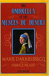 Mrs Ombrella et les musées du désert