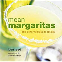 Mean Margaritas: and other tequila cocktails by Ben Reed (2012-04-05)