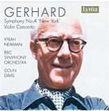 Gerhard: Symphonie n°4 New-York - Concerto pour violon