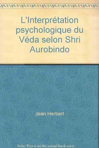L'Interprtation psychologique du Vda selon Shri Aurobindo.