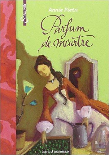 Parfum de meurtre de Annie Pietri,Nathalie Novi (Illustrations) ( 12 mars 2009 )
