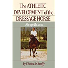 The Athletic Development of the Dressage Horse: Manege Patterns: Manege Patterns for Classical Training (Howell reference books)
