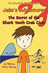 Jake's Adventures - The Secret of the Shark Tooth Crab Claw by Melissa Perry Moraja (2012-12-07)