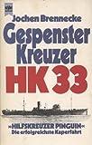 Gespensterkreuzer HK 33. - Jochen Brennecke