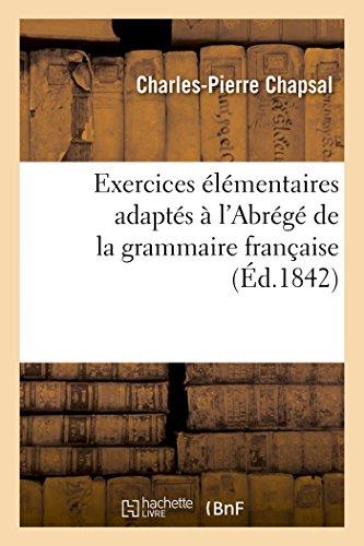 Exercices élémentaires adaptés à l'Abrégé de la grammaire française par Charles-Pierre Chapsal