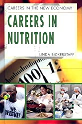 Careers in Nutrition (Careers in the New Economy) by Linda Bickerstaff (2008-01-01)
