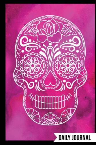 Daily Journal: Day Of The Dead Skull (4) 6 x 9 Halloween Gift, Lined Blank Journal Book Dia De Los Muertos Diary
