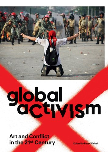 global-activism-art-and-conflict-in-the-21st-century